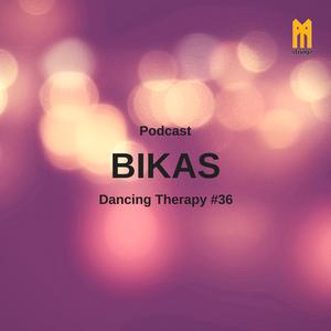 Bikas, Dancing Therapy #36