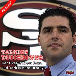 [Podcast EP #14] Get Over it 49ers fans. Jed York is here to stay.