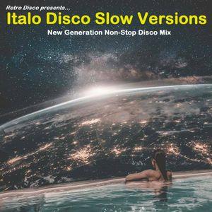 Italo Disco Slow Versions - New Generation Non-Stop Disco Mix