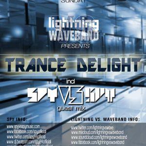 Lightning vs. Waveband - Trance Delight EP 31 (Spy Guest Mix) Air Date: 06/28/15 (Trance1FM)