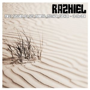Razhiel aka Neokoros - First_Session_Dj_Set_Minimal_Mother_Fucker - 21-06-2011