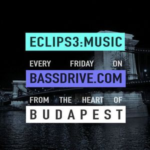 ECLIPS3:MUSIC Live on BASSDRIVE - 2015.03.06.