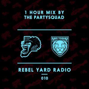 THE PARTYSQUAD PRESENTS - REBEL YARD RADIO 010