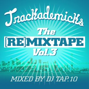 Trackademicks- The [Re]Mixtape Vol. 3, Mixed by DJ Tap.10