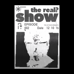 THEREAL?SHOW@The Lot Radio#2