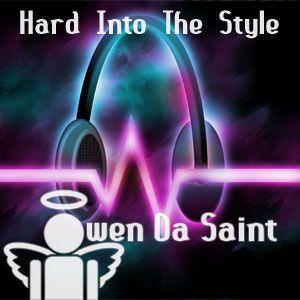 Owen Da Saint - Hard Into The Style