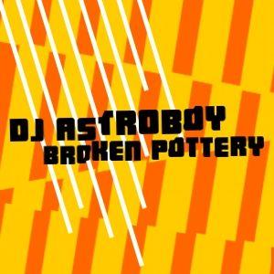 DJ Astroboy - Broken Pottery Mixtape