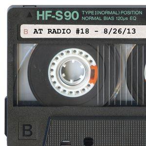 AT Radio #18 - 8/26/13