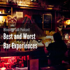 76 Best and Worst Bar Experiences