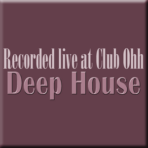 Deep House Session at Club Ohh 15th Aug 2016