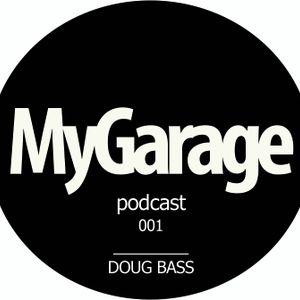 MyGarage Podcast 001 by Doug Bass