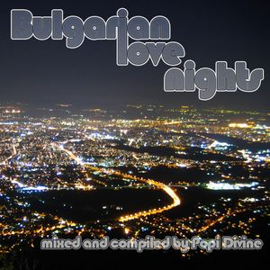 Bulgarian love nights - mixed by Popi Divine