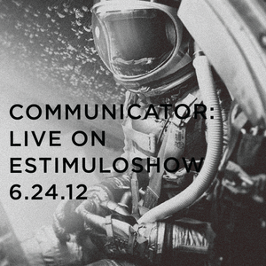 Communicator: Live on EstimuloShow 6.24.12