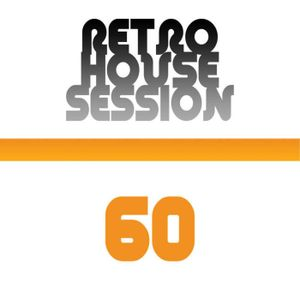 Retro House Session 60