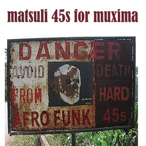 Matsuli 45s for Muxima