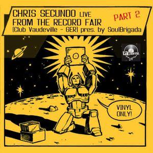 Chris Secundo live @ Vaudeville Record Fair Pt.2 (presented by SoulBrigada 23.02.14)