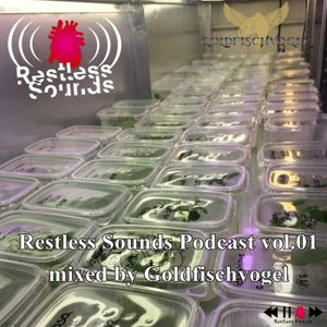 Restless Sounds Podcast vol 01 mixed by Goldfischvogel