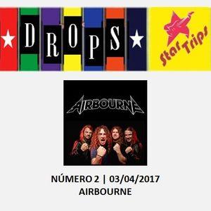 Podcast Drops Star Trips - Edição 2 - Apresentando a banda australiana AIRBOURNE