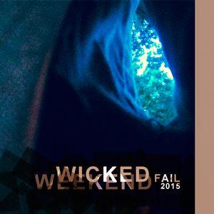 Wicked Weekend Fail