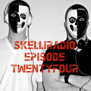 SkelliRadio Episode 24