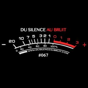 Du Silence Au Bruit #067