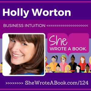Holly Worton — Business Intuition: Learn To Tap Into Your Intuition For Easy Business Success