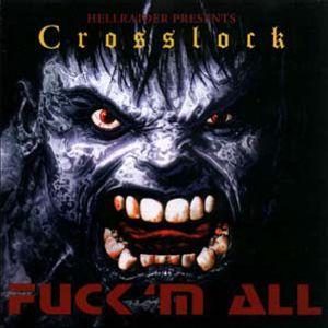 Crosslock - Fuck 'M All (1995)