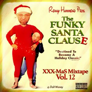 XXX-MasS Vol.12 (2016) ''The FuNKy SaNTa CLauSe'' (best Xmas Mixtapes 4 a most FUNKY Christmas !!!)