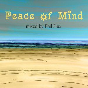 Peace of Mind, mixed by Phil Flux