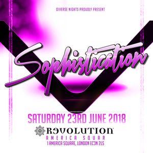 Sophistication: Sat 23rd June 2018 @ Revolution [London]