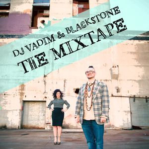 DJ Vadim & Blackstone - The Mixtape