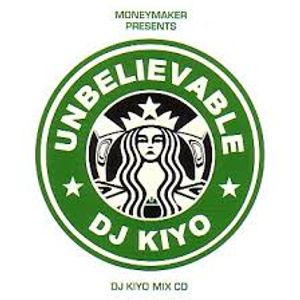 DJ KIYO {UNBELIEVABLE!} B