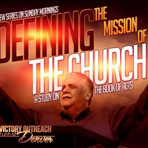 "Pastor Tom Vasquez Defining The Mission Of The Church Series: ""What The Church Is Built On"" (03.06.1"