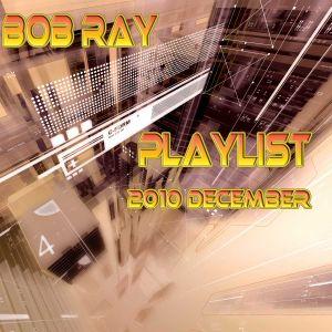 Playlist 2010 December - Bob Ray