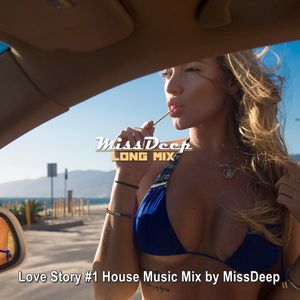 Missdeep love story 1 deep house vocal house sessions for I love deep house music