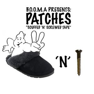 "B.O.O.M.A Presents: Patches - ""Scuffed 'N' Screwed Tape 2"""