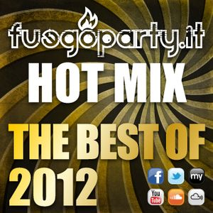 Fuego Party ::: HOT MIX - The Best Of 2012