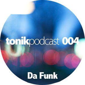 Da Funk-Tonik Podcast 004