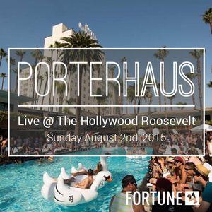PORTERHAUS | Live @ The Hollywood Roosevelt 7.2.15