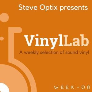 Steve Optix Presents Vinyl Lab - Week Eight