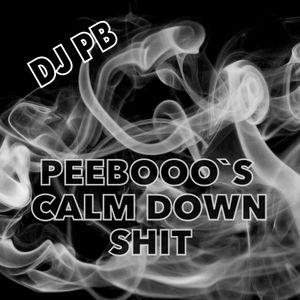 Peebooo`s Calm Down Shit