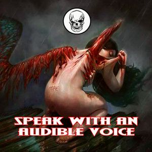 SPEAK WITH AN AUDIBLE VOICE