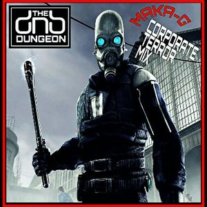 MaKa-G - Corporate Terror MIx - TheDnBDungeon - Easter 2016