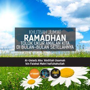 [Khubah Jum'at] Ramadhan Tolok Ukur Amalan Kita di Bulan-Bulan Setelahnya