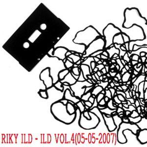 RIKY ILD - ILD Vol. 4 (05-05-2007)