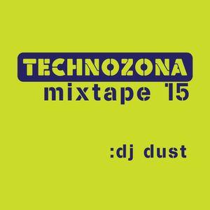 TECHNOZONA mixtape 15 by DJ Dust