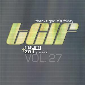 Thanks God It's Friday Vol.27 - RAUM+ZEIT DJ MIX 24.07.2015
