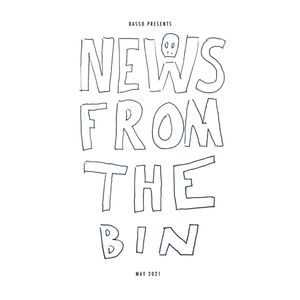 News From The Bin w/ Basso (May 2021)