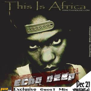 Echo Deep - This is Africa 014 on Pure.FM (21-December-2013)