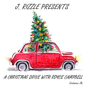 J. Rizzle Presents...A Christmas Drive With Royce Campbell (Jazz Mix)